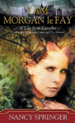 I Am Morgan Le Fay: A Tale from Camelot (Paperback)