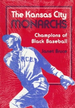 The Kansas City Monarchs: Champions of Black Baseball (Paperback)