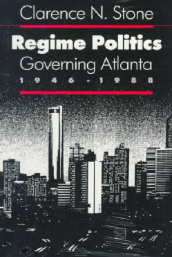 Regime Politics: Governing Atlanta, 1946-1988 (Paperback)