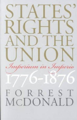 States' Rights and the Union: Imperium in Imperio, 1776-1876 (Paperback)