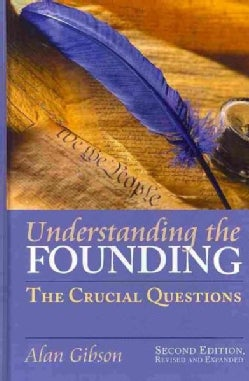 Understanding the Founding: The Crucial Questions (Hardcover)