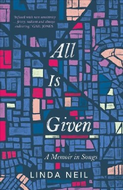 All Is Given: A Memoir in Songs (Paperback)
