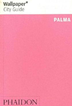 Wallpaper City Guide Palma 2013 (Paperback)