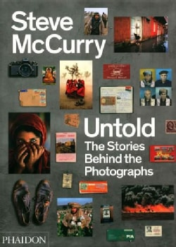Steve McCurry Untold: The Stories Behind the Photographs (Hardcover)