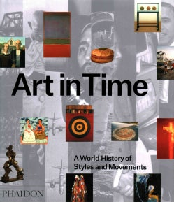 Art in Time: A World History of Styles and Movements (Hardcover)