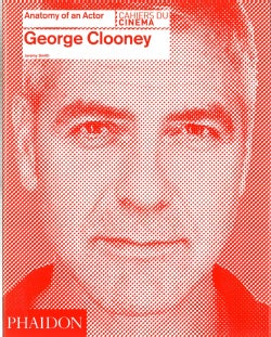 George Clooney: Anatomy of an Actor (Hardcover)