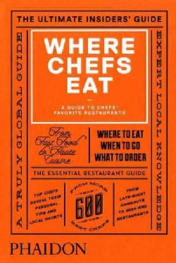 Where Chefs Eat: A Guide to Chefs' Favorite Restaurants (Hardcover)