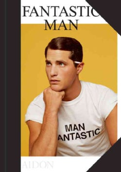 Fantastic Man: Men of Great Style and Substance: A Compilation of Portraits, Profiles, and Other Treats from the ... (Hardcover)