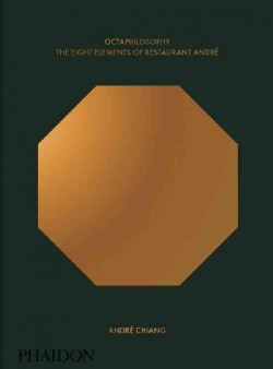 Octaphilosophy: The Eight Elements of Restaurant Andre (Hardcover)