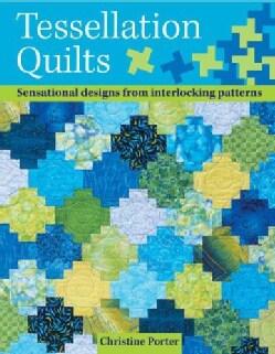 Tessellation Quilts: Sensational designs from interlocking patterns (Paperback)