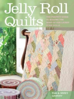 Jelly Roll Quilts: The Perfect Guide to Making the Most of the Latest Strip Rolls (Paperback)