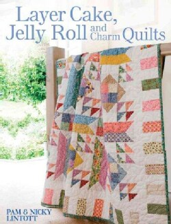 Layer Cake, Jelly Roll and Charm Quilts (Paperback)