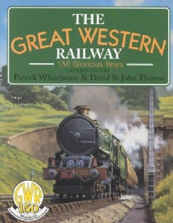The Great Western Railway: 150 Glorious Years (Paperback)