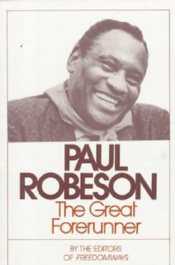 Paul Robeson: The Great Forerunner (Paperback)