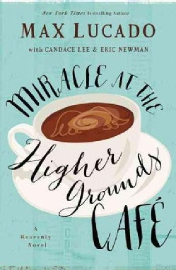 Miracle at the Higher Grounds Cafe (Hardcover)