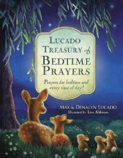 Lucado Treasury of Bedtime Prayers: Prayers for Bedtime and Every Time of Day! (Hardcover)