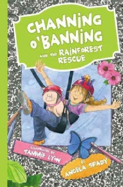 Channing O'Banning and the Rainforest Rescue (Paperback)
