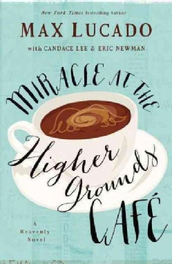 Miracle at the Higher Grounds Cafe (Paperback)