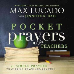 Pocket Prayers for Teachers: 40 Simple Prayers That Bring Peace and Renewal (Hardcover)