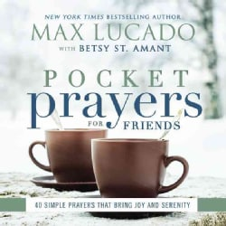 Pocket Prayers for Friends: 40 Simple Prayers That Bring Joy and Serenity (Hardcover)