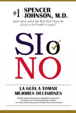 Si o no: La Guia Para Tomar Mejores Decisiones (Paperback)