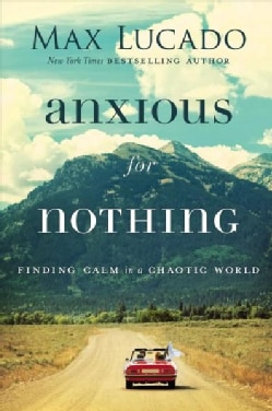 Anxious for Nothing: Finding Calm in a Chaotic World (Hardcover)