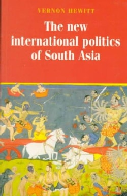 The New International Politics of South Asia (Paperback)
