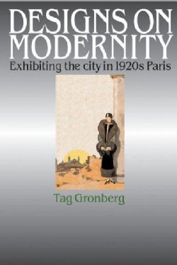 Designs on Modernity: Exhibiting the City in 1920s Paris (Paperback)