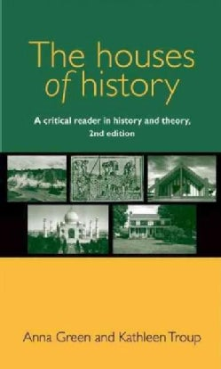 The Houses of History: A Critical Reader in History and Theory (Hardcover)