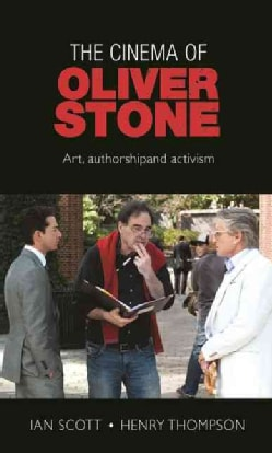 The Cinema of Oliver Stone: Art, Authorship and Activism (Hardcover)