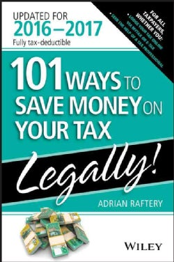 101 Ways to Save Money on Your Tax Legally 2016-2017 (Paperback)