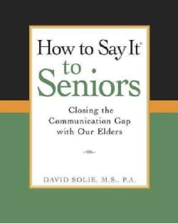 How To Say It To Seniors (Paperback)