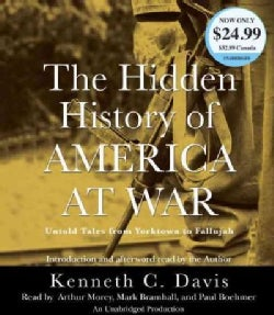 The Hidden History of America at War: Untold Tales from Yorktown to Fallujah (CD-Audio)