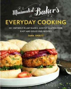 Minimalist Baker's Everyday Cooking: 101 Entirely Plant-Based, Mostly Gluten-Free, Easy and Delicious Recipes (Hardcover)