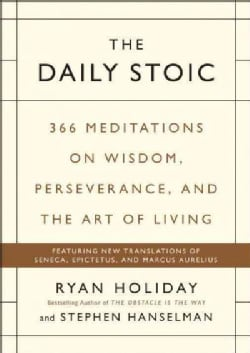 The Daily Stoic: 366 Meditations on Wisdom, Perseverance, and the Art of Living (Hardcover)