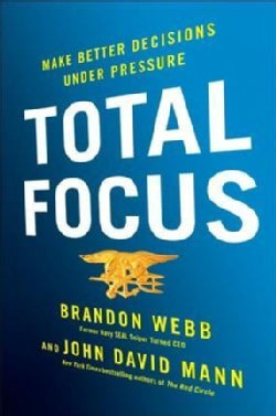 Total Focus: Make Better Decisions Under Pressure (Hardcover)