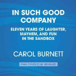In Such Good Company: Eleven Years of Laughter, Mayhem, and Fun in the Sandbox (CD-Audio)