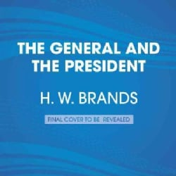 The General Vs. the President: Macarthur and Truman at the Brink of Nuclear War (CD-Audio)