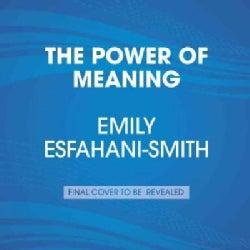 The Power of Meaning: Crafting a Life That Matters (CD-Audio)