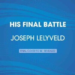 His Final Battle: The Last Months of Franklin Roosevelt (CD-Audio)