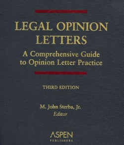 Legal Opinion Letters: A Comprehensive Guide to Opinion Letter Practice (Loose-leaf)