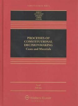 Processes of Constitutional Decisionmaking: Cases and Materials (Hardcover)