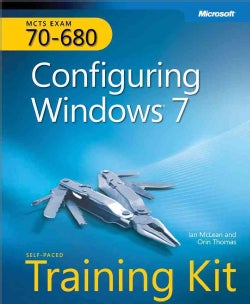 MCTS 70-680 Configuring Windows 7: Self Paced Training Kit