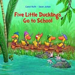 Five Little Ducklings Go to School (Hardcover)