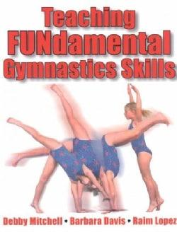 Teaching Fundamental Gymnastics Skills (Paperback)