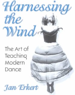 Harnessing the Wind: The Art of Teaching Modern Dance (Paperback)