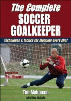 The Complete Soccer Goalkeeper (Paperback)