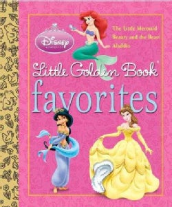 Little Golden Book Favorites: The Little Mermaid; Beauty and the Beast; Aladdin (Hardcover)