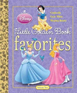 Disney Princess Little Golden Book Favorites: Cinderella, Snow White, Sleeping Beauty (Hardcover)