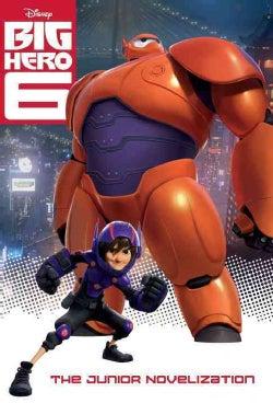 Big Hero 6: The Junior Novelization (Paperback)
